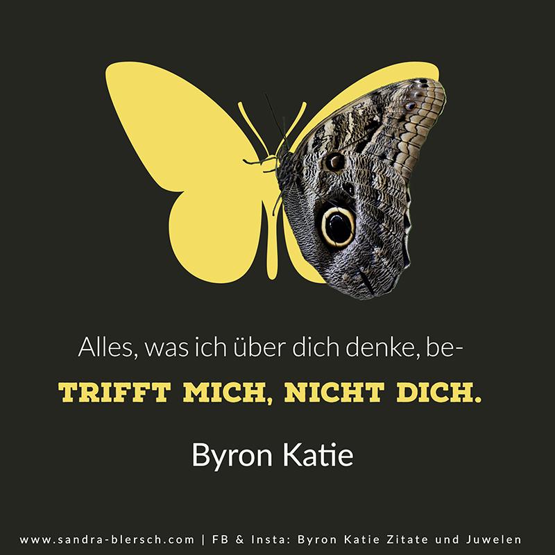 Byron Katie Zitat: Alles, was ich über dich denke, betrifft mich, nicht dich