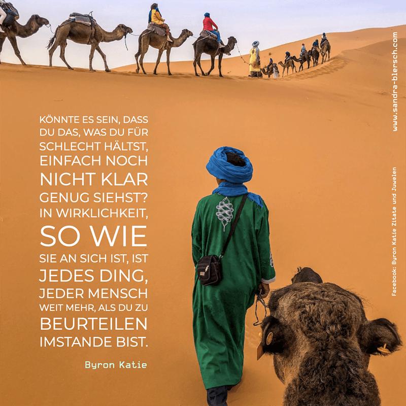 Byron Katie Zitat Könnte es sein, dass du das, was du für schlecht hältst, einfach noch nicht klar genug siehst