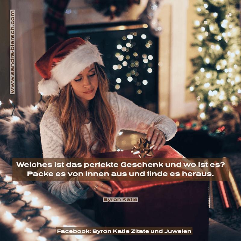 Byron Katie Zitat Welches ist das perfekte Geschenk und wo ist es? Packe es von innen aus und finde es heraus
