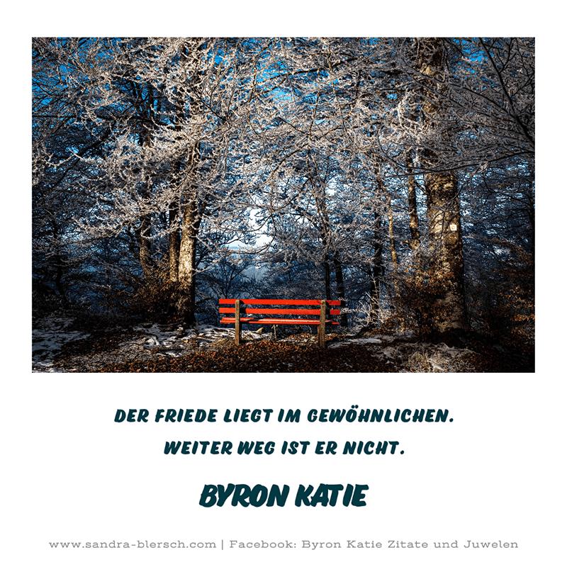 Byron Katie Zitat Der Friede liegt im Gewöhnlichen