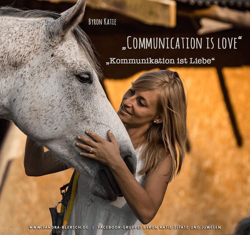 Byron Katie Zitat Kommunikation ist Liebe