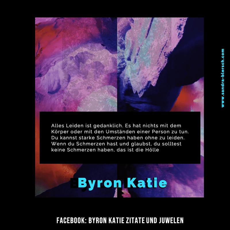 Byron Katie Zitat Alles Leiden ist gedanklich