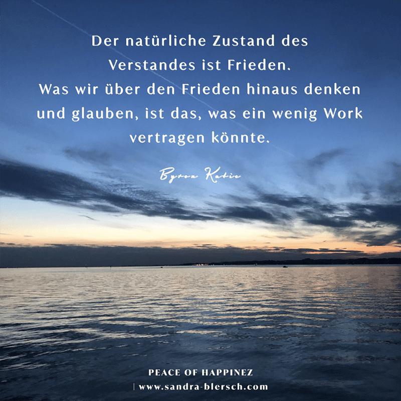 Byron Katie Zitat Der natürliche Zustand des Verstandes ist Frieden.