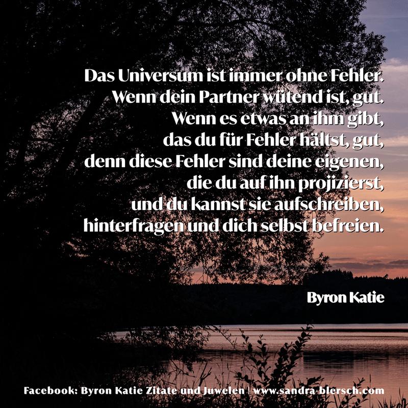 Byron Katie Zitat Das Universum ist immer ohne Fehler