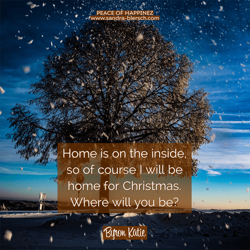 Byron Katie quote Home is on the inside