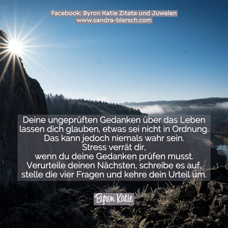 Byron Katie Zitat Englisches Original unter: https://www.facebook.com/Peace-of-happinez-108914847560877/